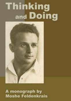 Thinking and Doing by Moshe Feldenkrais