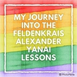 My Journey into the Alexander Yanai Lessons