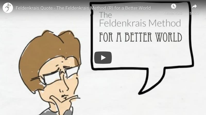 Video based on a quote of Moshe Feldenkrais